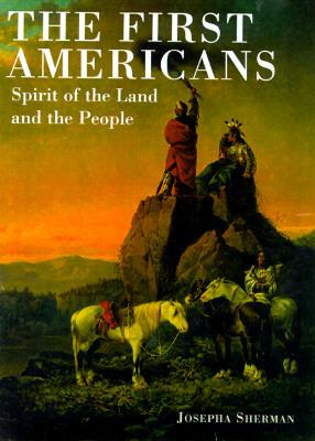 Image for The First Americans: Spirit of the Land and the People