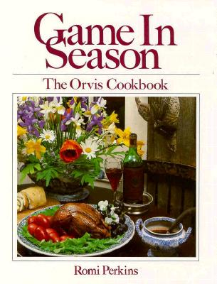 Image for Game in Season: The Orvis Cookbook