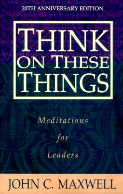 Image for Think on These Things: Meditations for Leaders