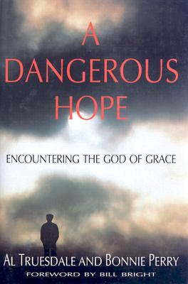 Image for A Dangerous Hope: Encountering the God of Grace