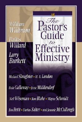 The Pastor's Guide to Effective Ministry, William Willimon, Dallas Willard, Larry Burkett