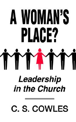 Image for A Woman's Place?: Leadership in the Church