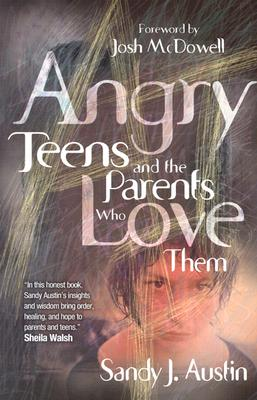 Image for ANGRY TEENS AND PARENTS WHO LOVE THEM