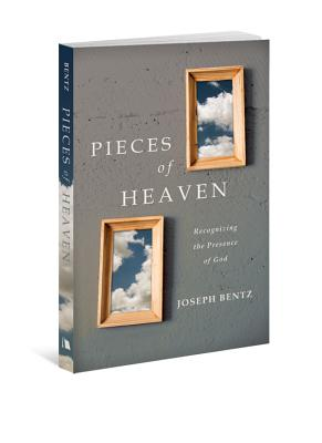 Image for Pieces of Heaven: Recognizing the Presence of God