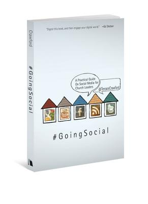 Going Social: A Practical Guide on Social Media for Church Leaders, Terrace Crawford