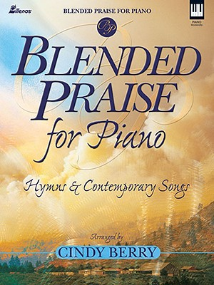 Image for Blended Praise for Piano: Hymns and Contemporary Songs