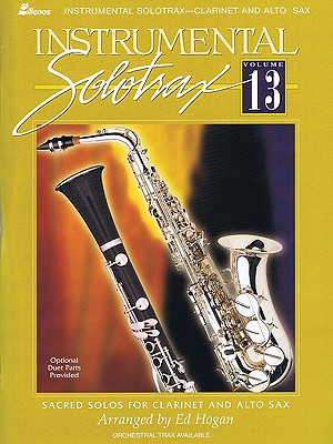 Image for Instrumental Solotrax - Volume 13: Sacred Solos for Clarinet and Alto Sax