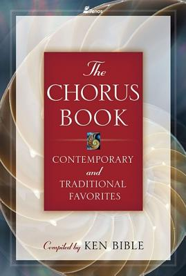 The Chorus Book: Contemporary And Traditional Favo, Bible, Ken