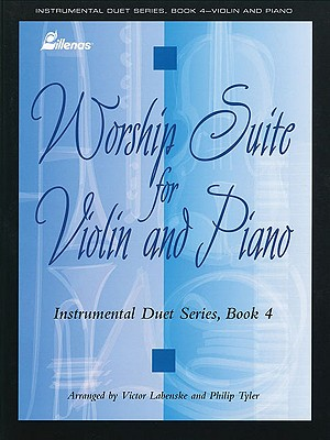 Image for Worship Suite for Violin and Piano Instrumental Duet Series - Book 4: (Worship Suite) Stylized Selections for Violin and Piano