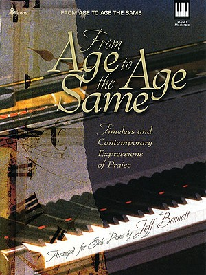Image for From Age to Age the Same: Timeless and Contemporary Expressions of Praise