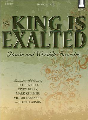 Image for The King Is Exalted: Praise & Worship Favorites