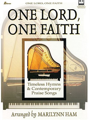 Image for One Lord, One Faith: Timeless Hymns and Contemporary Praise Songs