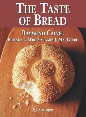 Image for The Taste of Bread: A translation of Le Got du Pain, comment le prserver, comment le retrouver