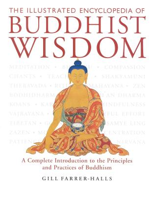 Illustrated Encyclopedia of Buddhist Wisdom, GILL FARRER-HALLS