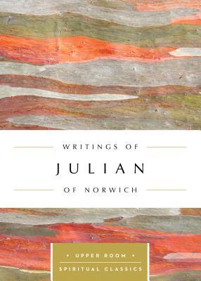 Image for Writings of Julian of Norwich (Upper Room Spiritual Classics)