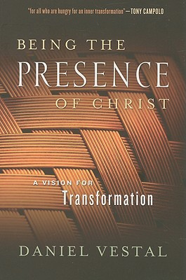 Image for Being the Presence of Christ: A Vision for Transformation