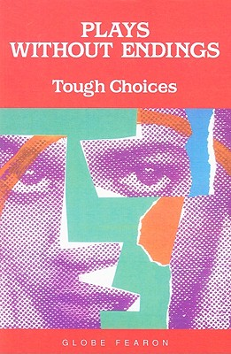 GF PLAYS WITHOUT ENDINGS TOUGH CHOICES SE 1996C (GLOBE WITHOUT ENDINGS), Education, Pearson