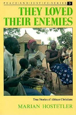 Image for They Loved Their Enemies: True Stories of African Christians (Peace and Justice)