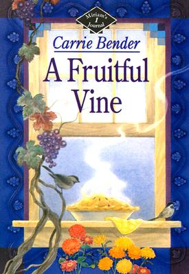 Image for A Fruitful Vine (Miriam's Journal)