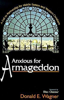 Image for Anxious for Armageddon: A Call to Partnership for Middle Eastern and Western Christians