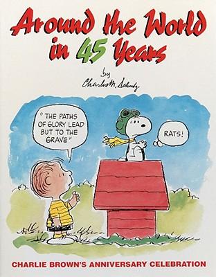 Around the World in 45 Years, Charlie Brown's Anniversary Celebration, Schulz, Charles M.