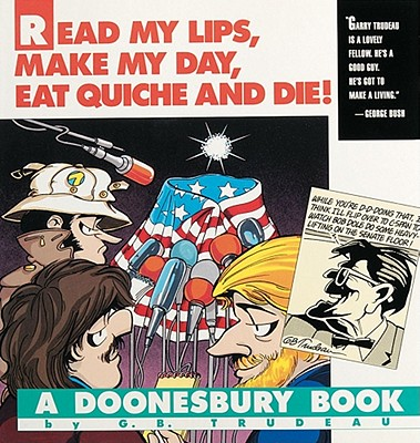 Image for READ MY LIPS  MAKE MY DAY  EAT QUICHE AN