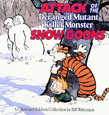 Attack of the Deranged Mutant Killer Monster Snow Goons (Calvin & Hobbes), Bill Watterson