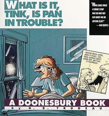 Image for WHAT IS IT, TINK, IS PAN IN  TROUBLE? DOONESBURY