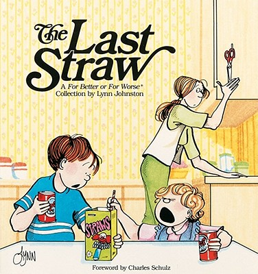 Image for The Last Straw: A For Better or For Worse Collecti