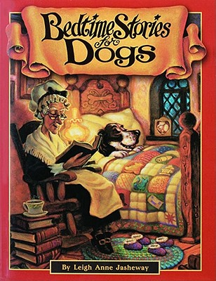 Bedtime Stories for Dogs, Jasheway, Leigh Anne