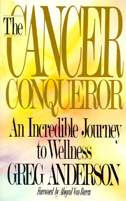 Image for The Cancer Conqueror: An Incredible Journey to Wellness