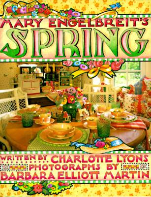 Mary Engelbreit's Spring Craft Book, Charlotte Lyons; Mary Engelbreit [Illustrator]; Barbara Elliott Martin [Photographer];