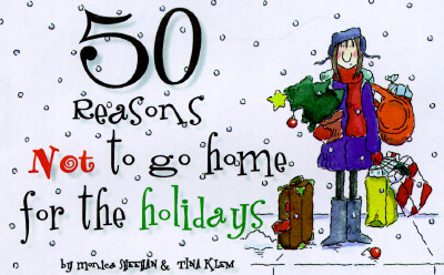 Image for 50 REASONS NOT TO GO HOME FOR THE HOLIDA