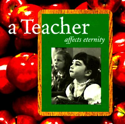 Image for A Teacher Affects Eternity