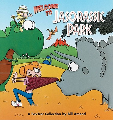 Welcome to Jasorassic Park: A FoxTrot Collection, Bill Amend