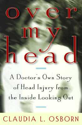 Image for Over My Head : A Doctor's Own Story of Head Injury from the Inside Looking Out