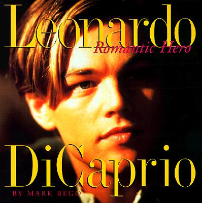 Image for Leonardo DiCaprio: Romantic Hero