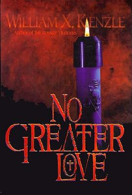 No Greater Love, William X. Kienzle