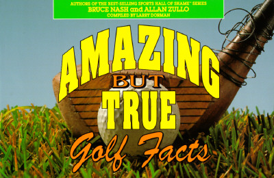 Image for Amazing but True Golf Facts