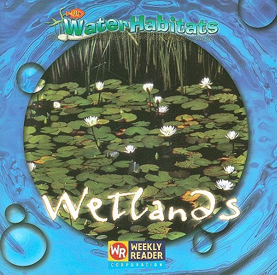 Image for Wetlands (Water Habitats)