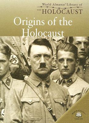 Image for Origins Of The Holocaust (World Almanac Library of the Holocaust)