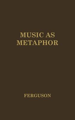Image for Music as Metaphor: The Elements of Expression