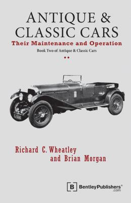 Image for Antique and Classic Cars: Their Maintenance and Operation