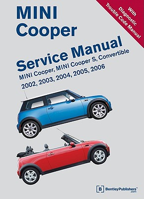 Image for MINI Cooper Service Manual: 2002, 2003, 2004, 2005, 2006: MINI Cooper, MINI Cooper S, Convertible