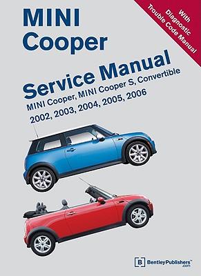 Image for MINI Cooper Service Manual: 2002, 2003, 2004, 2005, 2006: MINI Cooper, MINI Cooper S, Convertible