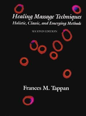 Image for Healing Massage Techniques: Holistic, Classic, and Emerging Methods
