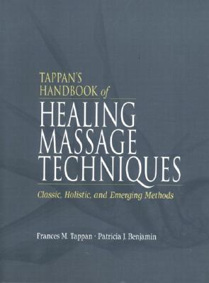 Image for Tappan's Handbook of Healing Massage Techniques: Classic, Holistic and Emerging Methods (3rd Edition)