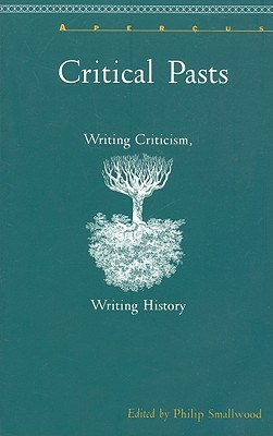 Image for Critical Pasts: Writing Criticism, Writing History (APERCUS (LEWISBURG, PA.).)