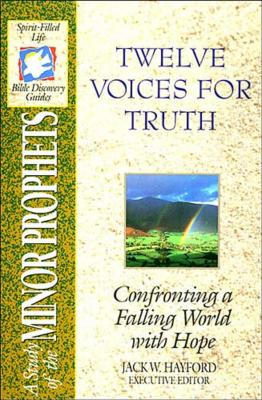 Image for Twleve Voices for Truth: Minor Prophets (Spirit-Filled Life Bible Discovery Guides)