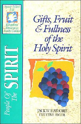 Image for People Of The Spirit: Gifts, Fruit & Fullness of the Holy Spirit